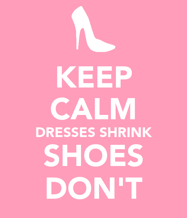 KEEP CALM DRESSES SHRINK SHOES DON'T