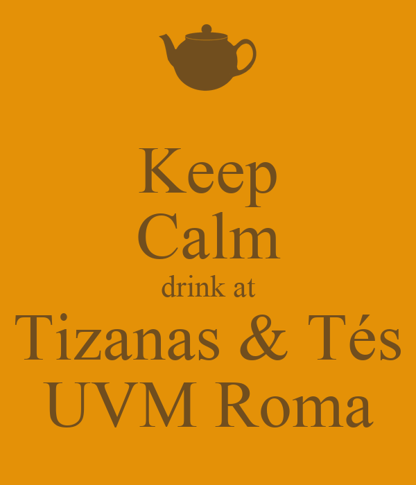 Keep Calm drink at Tizanas & Tés UVM Roma