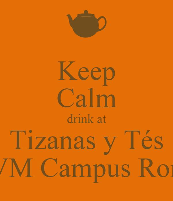 Keep Calm drink at Tizanas y Tés UVM Campus Roma
