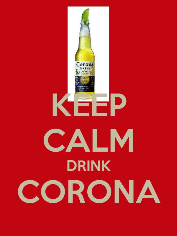 KEEP CALM DRINK CORONA