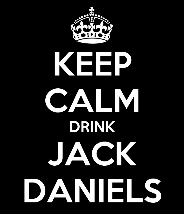 KEEP CALM DRINK JACK DANIELS