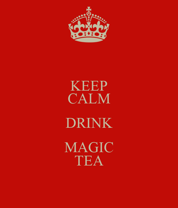 KEEP CALM DRINK MAGIC TEA