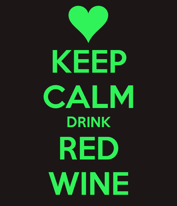 KEEP CALM DRINK RED WINE
