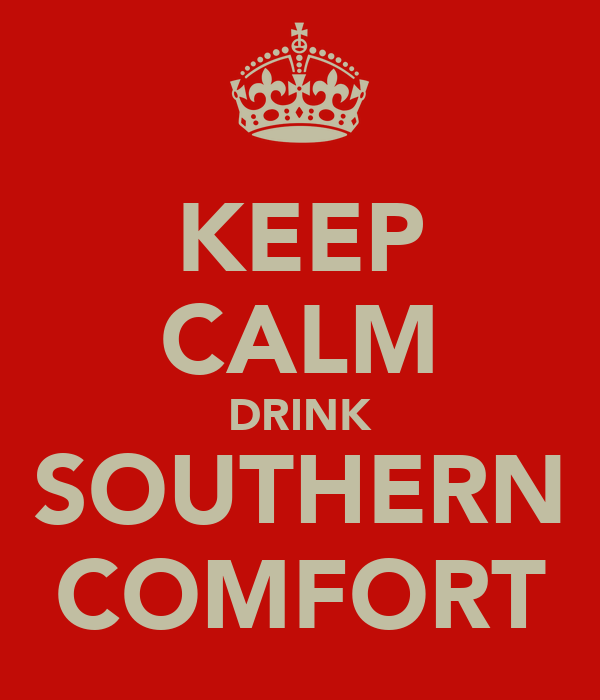 KEEP CALM DRINK SOUTHERN COMFORT