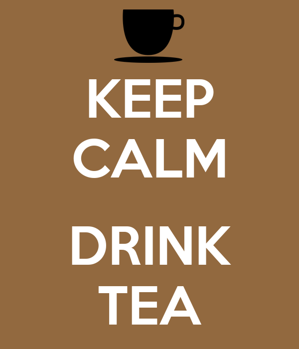 KEEP CALM  DRINK TEA