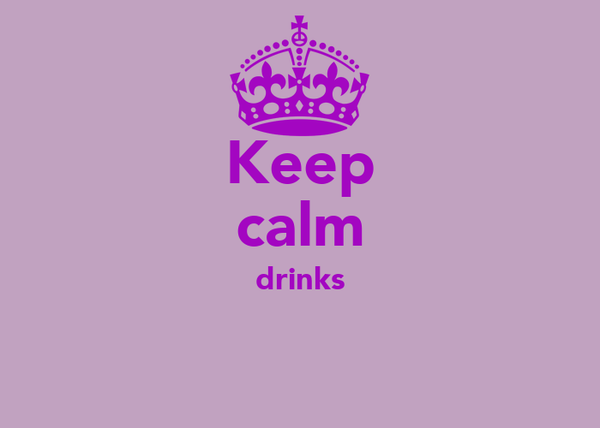 Keep calm drinks