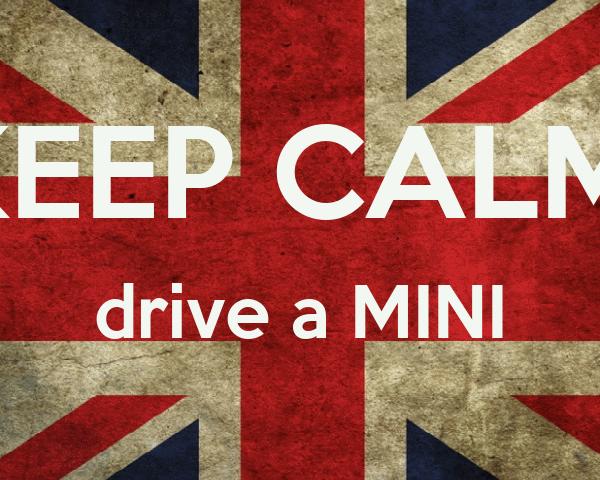 KEEP CALM, drive a MINI