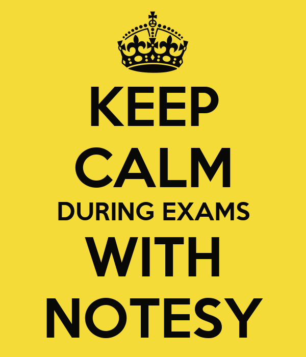 KEEP CALM DURING EXAMS WITH NOTESY