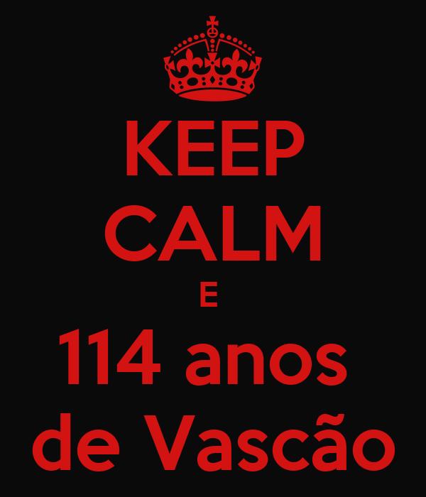 KEEP CALM E  114 anos  de Vascão
