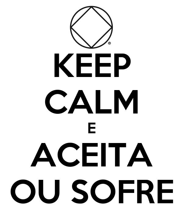 KEEP CALM E ACEITA OU SOFRE