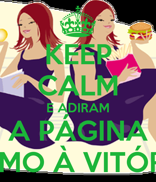KEEP CALM E ADIRAM A PÁGINA RUMO À VITÓRIA