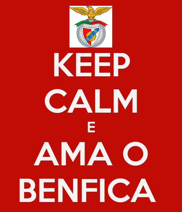 KEEP CALM E AMA O BENFICA