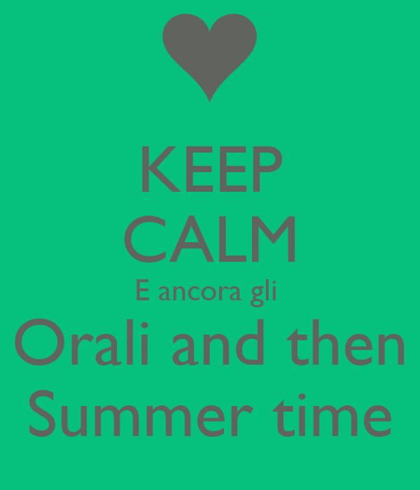 KEEP CALM E ancora gli  Orali and then Summer time