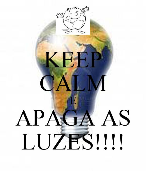 KEEP CALM E APAGA AS LUZES!!!!