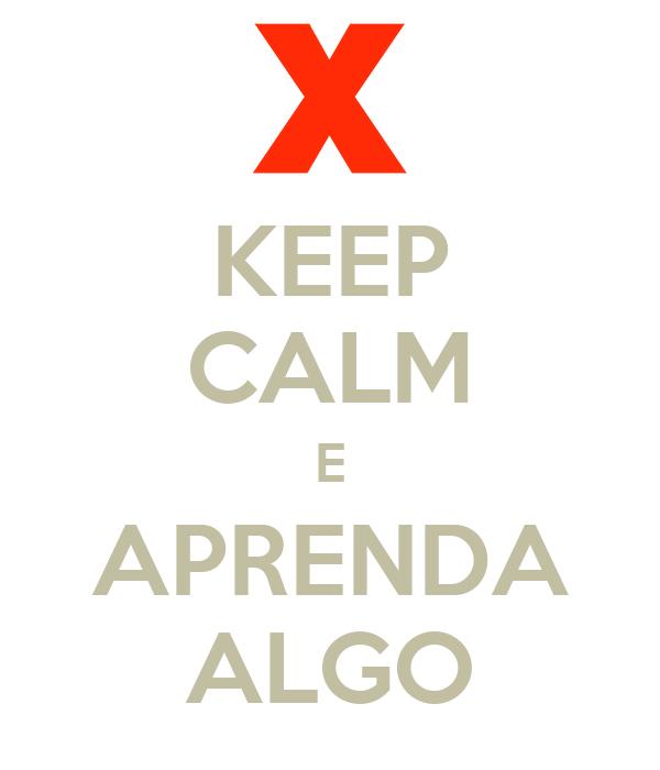 KEEP CALM E APRENDA ALGO