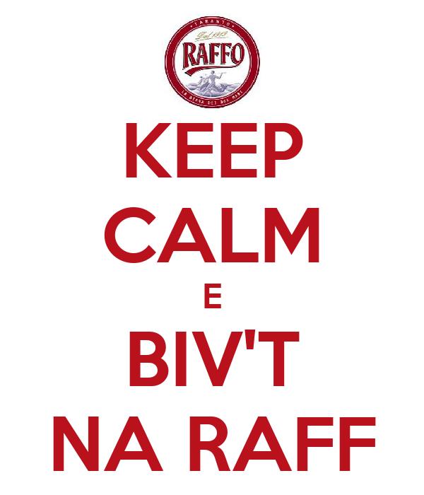KEEP CALM E BIV'T NA RAFF