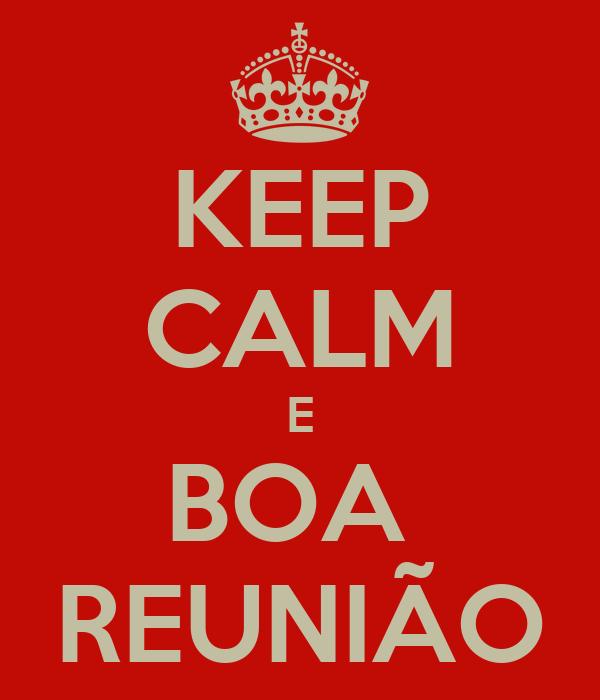 KEEP CALM E BOA  REUNIÃO