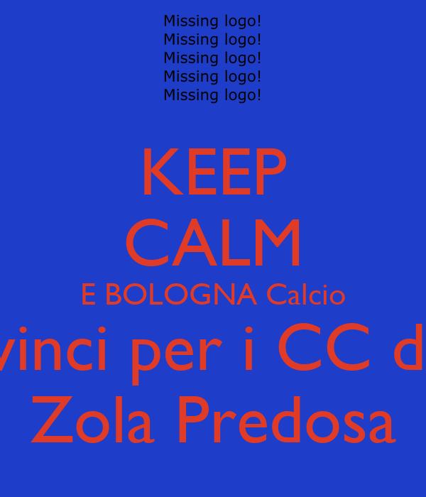 KEEP CALM E BOLOGNA Calcio vinci per i CC di Zola Predosa