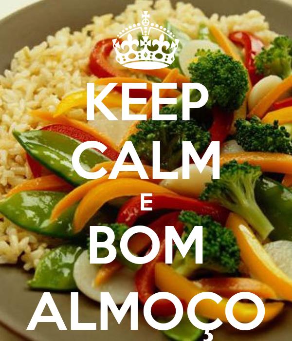 KEEP CALM E BOM ALMOÇO