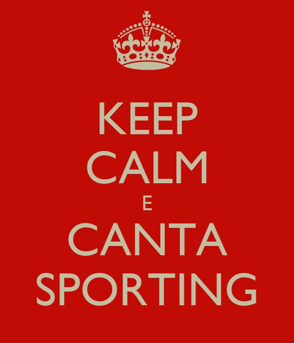 KEEP CALM E CANTA SPORTING