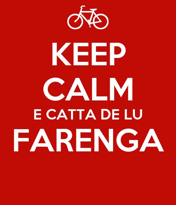 KEEP CALM E CATTA DE LU FARENGA