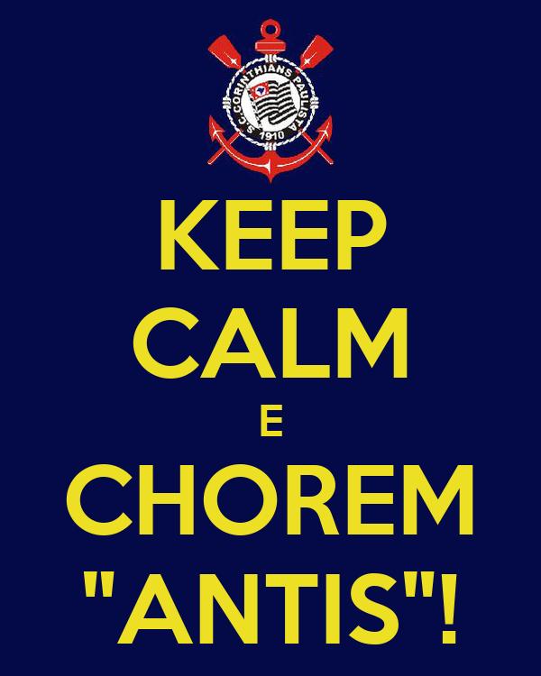 """KEEP CALM E CHOREM """"ANTIS""""!"""
