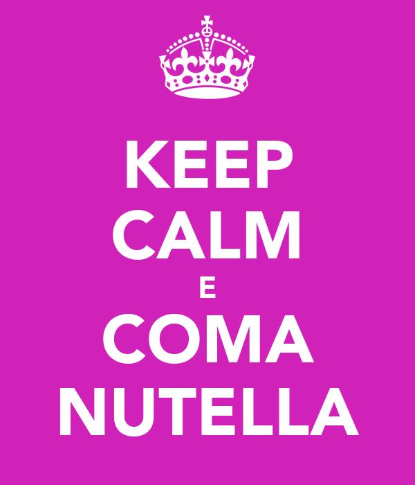 KEEP CALM E COMA NUTELLA