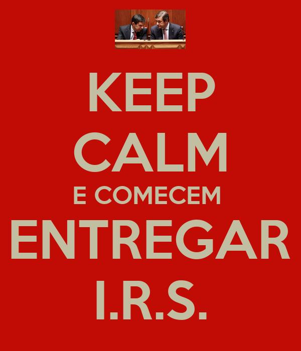 KEEP CALM E COMECEM  A ENTREGAR O I.R.S.