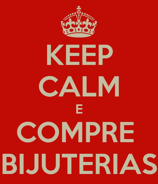 KEEP CALM E COMPRE  BIJUTERIAS