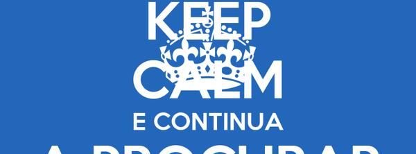 KEEP CALM E CONTINUA A PROCURAR
