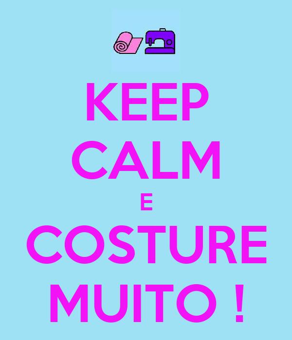 KEEP CALM E COSTURE MUITO !