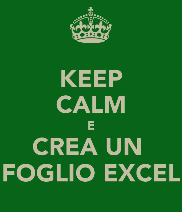 KEEP CALM E CREA UN  FOGLIO EXCEL