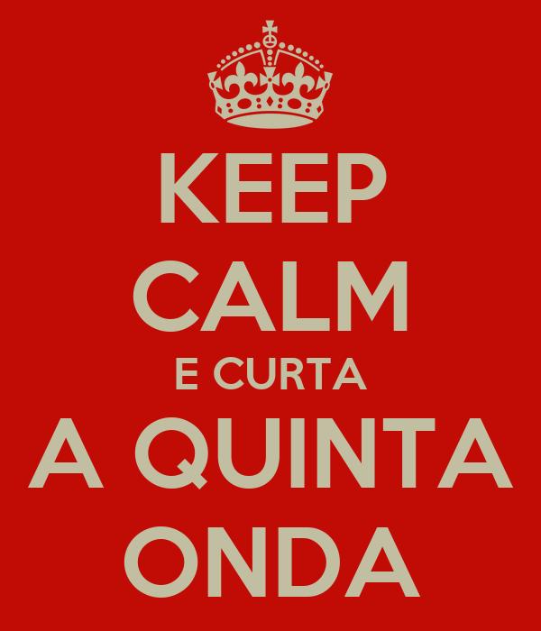 KEEP CALM E CURTA A QUINTA ONDA