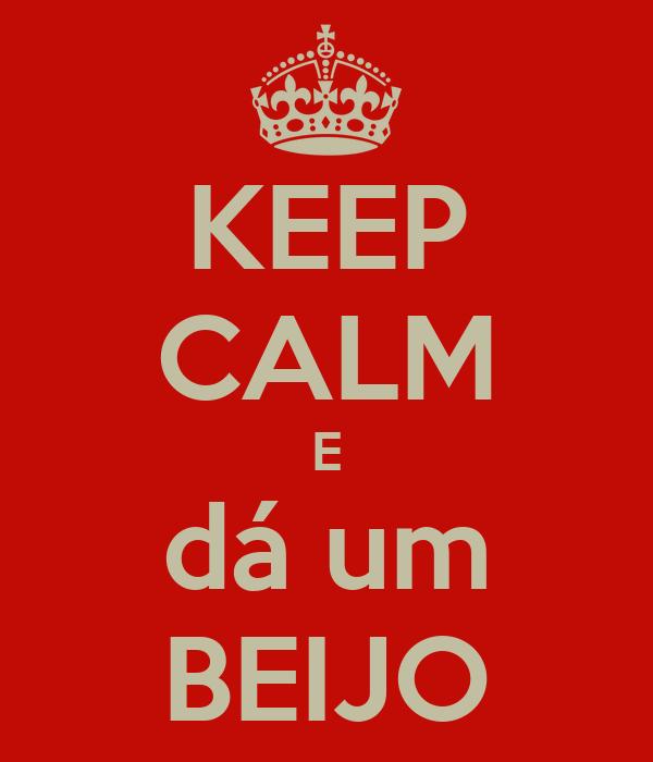 KEEP CALM E dá um BEIJO