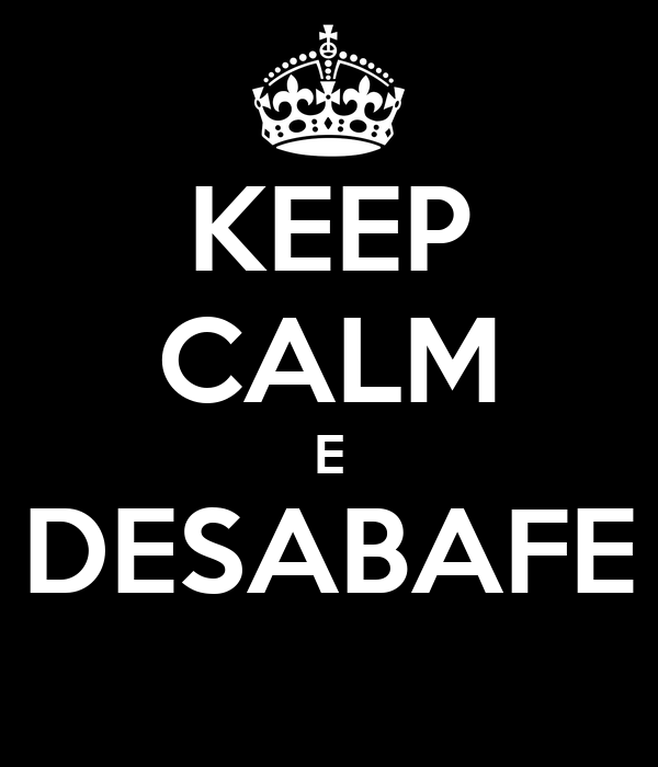 KEEP CALM E DESABAFE