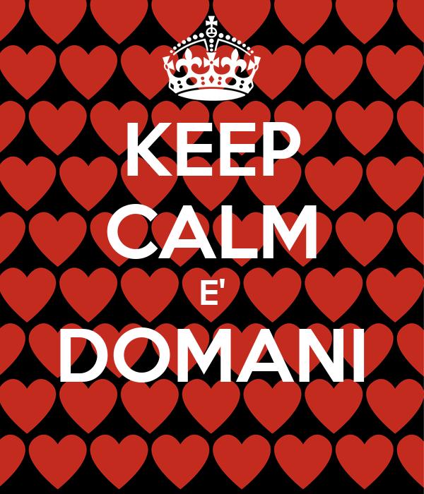 KEEP CALM E' DOMANI