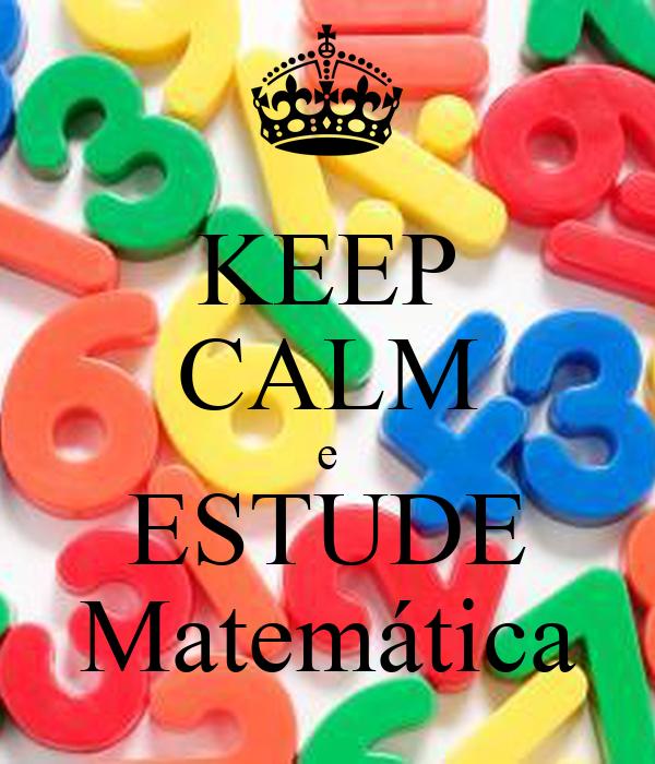 KEEP CALM e ESTUDE Matemática