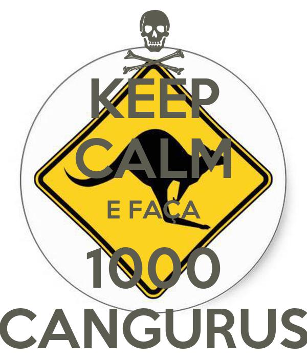 KEEP CALM E FAÇA 1000 CANGURUS