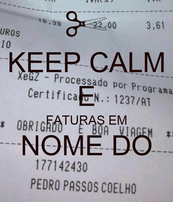 KEEP CALM E FATURAS EM NOME DO