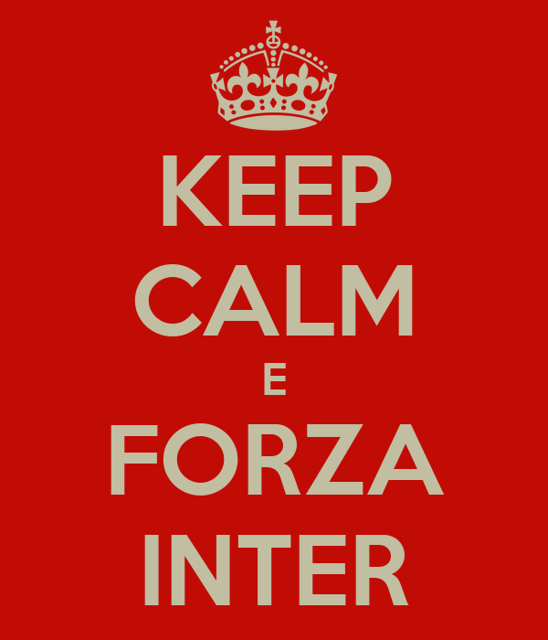 KEEP CALM E FORZA INTER