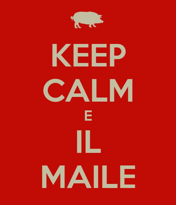 KEEP CALM E IL MAILE