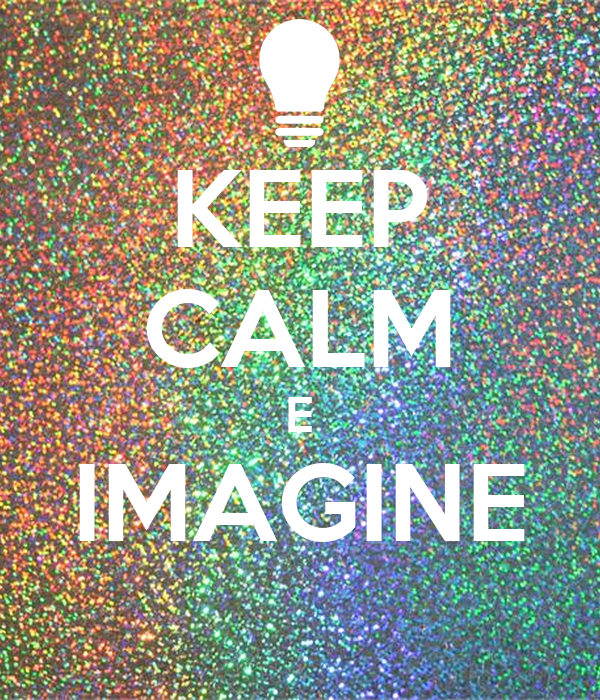 KEEP CALM E IMAGINE