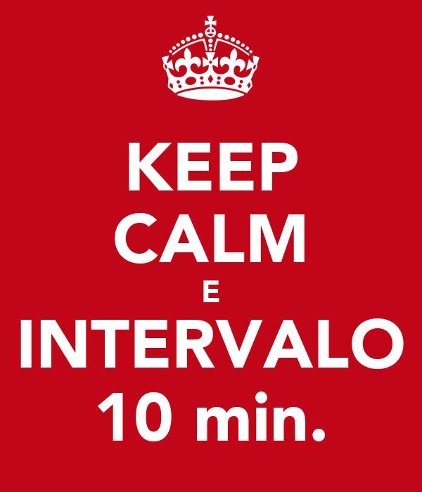 KEEP CALM E INTERVALO 10 min.