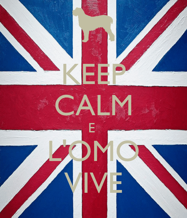 KEEP CALM E  L'OMO VIVE