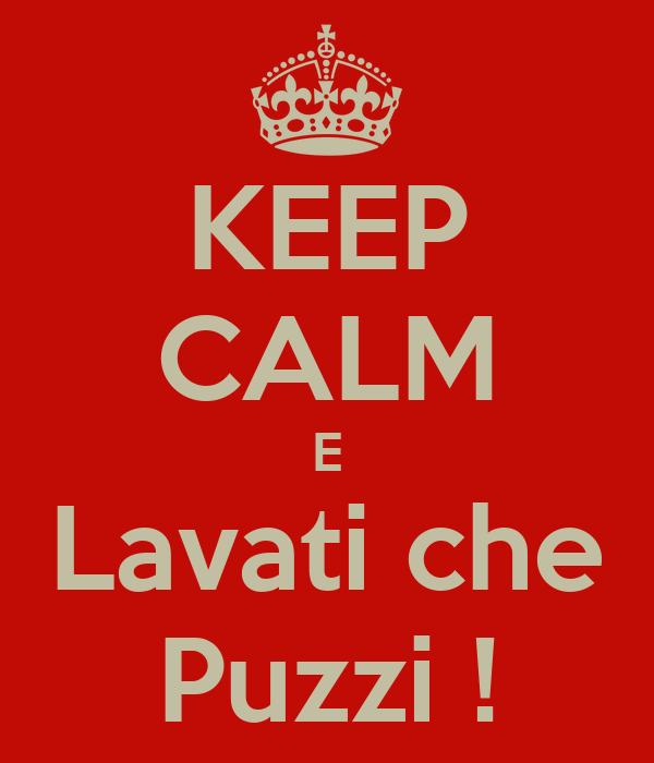 KEEP CALM E Lavati che Puzzi !
