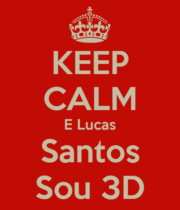 KEEP CALM E Lucas Santos Sou 3D