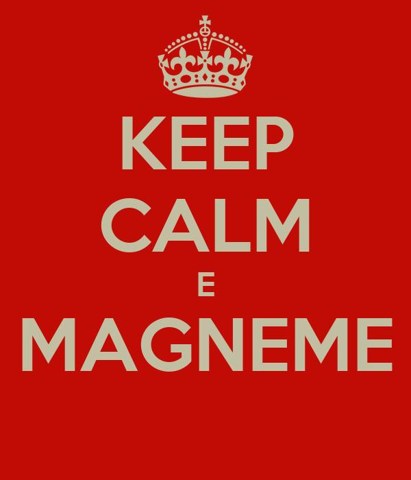 KEEP CALM E MAGNEME