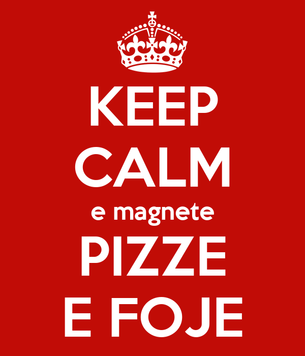 KEEP CALM e magnete PIZZE E FOJE