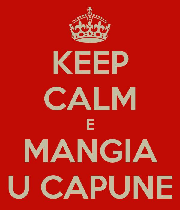 KEEP CALM E MANGIA U CAPUNE