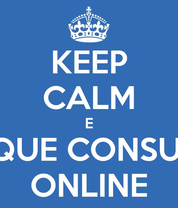 KEEP CALM E MARQUE CONSULTAS ONLINE